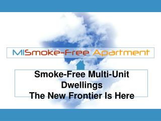 Smoke-Free Multi-Unit Dwellings The New Frontier Is Here