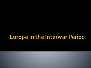 Europe in the Interwar Period
