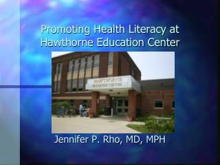 Promoting Health Literacy at  Hawthorne Education Center