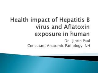 Health impact of Hepatitis B virus and  Aflatoxin  exposure in human