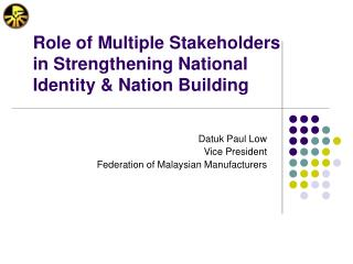 Role of Multiple Stakeholders in Strengthening National Identity & Nation Building