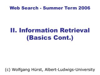 Web Search - Summer Term 2006 II. Information Retrieval (Basics Cont.)