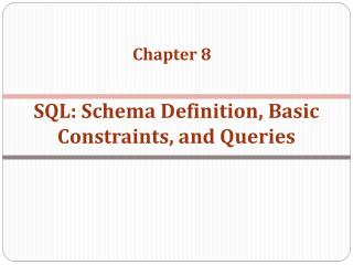 SQL:  Schema Definition, Basic Constraints, and Queries