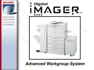 Advanced Workgroup System