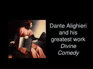 Dante Alighieri and his greatest work  Divine Comedy