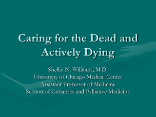 Caring for the Dead and Actively Dying