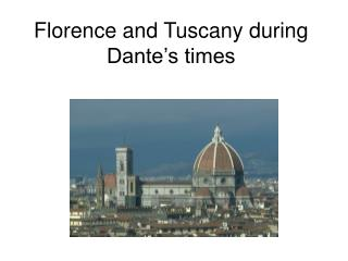 Florence and Tuscany during Dante's times