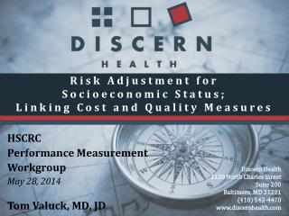 Risk Adjustment for  Socioeconomic Status; Linking Cost and Quality Measures