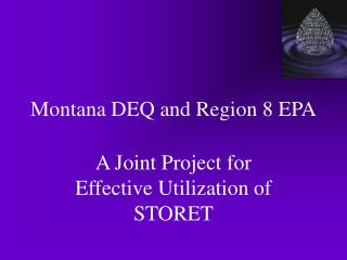 Montana DEQ and Region 8 EPA