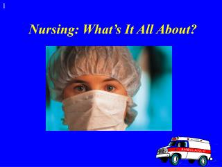 Nursing: What's It All About?