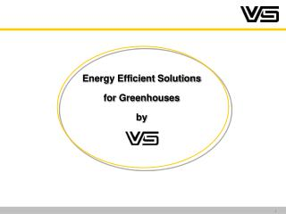Energy Efficient Solutions  for Greenhouses  by