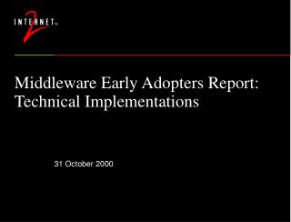 Middleware Early Adopters Report: Technical Implementations