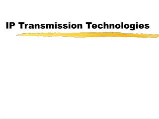 IP Transmission Technologies