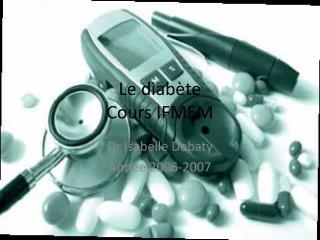 Le diabète  Cours IFMEM