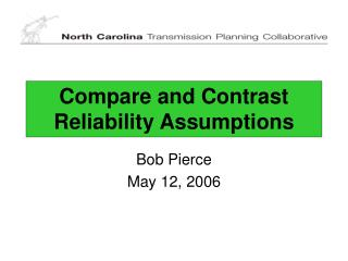 Compare and Contrast Reliability Assumptions