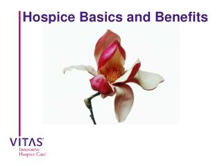 Hospice Basics and Benefits