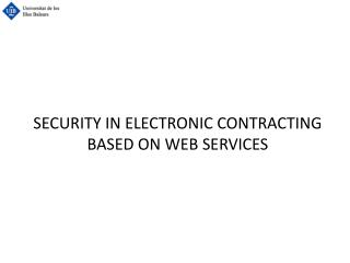SECURITY IN ELECTRONIC CONTRACTING BASED ON WEB SERVICES