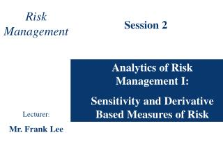 Analytics of Risk Management I:  Sensitivity and Derivative Based Measures of Risk