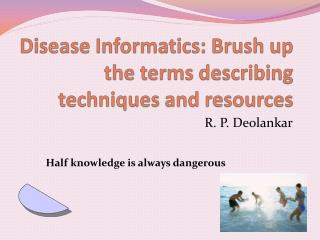 Disease Informatics: Brush up the terms describing techniques and resources