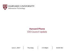 Harvard Phone CIO Council Update