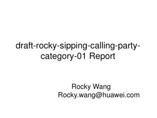 draft-rocky-sipping-calling-party-category-01 Report