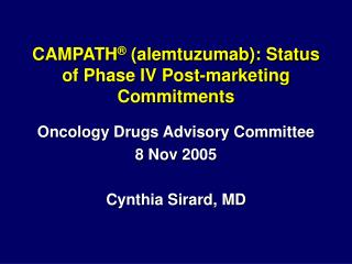 CAMPATH  alemtuzumab: Status of Phase IV Post-marketing Commitments