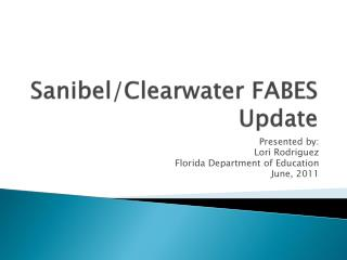 Sanibel/Clearwater FABES Update