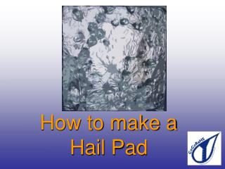 How to make a  Hail Pad