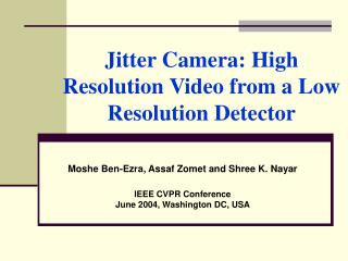 Jitter Camera: High Resolution Video from a Low Resolution Detector