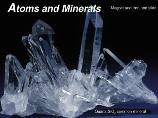 A toms and Minerals
