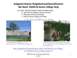 Sedgwick Station Neighborhood Beautification We Need EMAN & Devon Village Help
