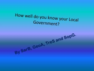 How well do you know your Local Government?