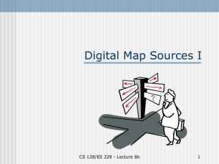 Digital Map Sources I