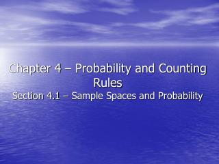 Chapter 4 – Probability and Counting Rules Section 4.1 – Sample Spaces and Probability