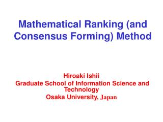 Mathematical Ranking (and  Consensus Forming) Method