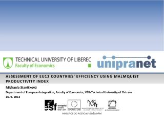 ASSESSMENT OF EU12 COUNTRIES' EFFICIENCY USING MALMQUIST PRODUCTIVITY  INDEX