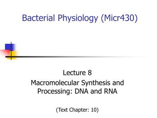 Bacterial Physiology (Micr430)