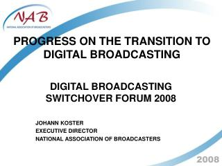 PROGRESS ON THE TRANSITION TO DIGITAL BROADCASTING