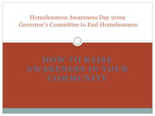 Homelessness Awareness Day 2009  Governor's Committee to End Homelessness