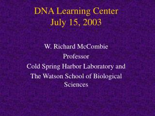 DNA Learning Center July 15, 2003