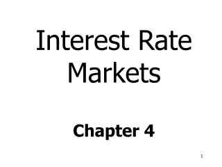 Interest Rate  Markets Chapter 4