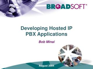 Developing Hosted IP                  PBX Applications