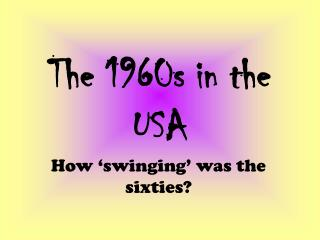 The 1960s in the USA