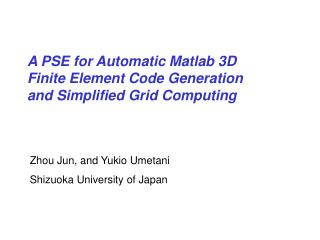 A PSE for Automatic Matlab 3D Finite Element Code Generation  and Simplified Grid Computing