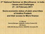Socio-economic status of plain area tribes of Andhra Pradesh  and their access to Micro finance