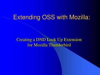 Extending OSS with Mozilla: