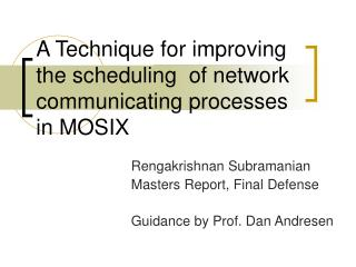 A Technique for improving the scheduling  of network communicating processes in MOSIX