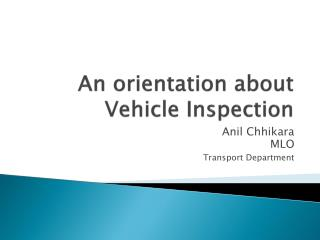 An orientation about  Vehicle Inspection