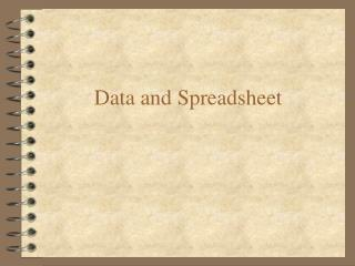 Data and Spreadsheet