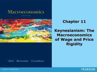 Chapter 11 Keynesianism: The Macroeconomics  of Wage and Price Rigidity